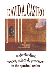 Understanding Voices, Noises & Presences in the Spiritual Realm