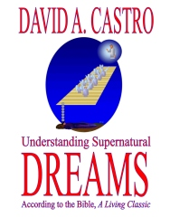 Understanding Supernatural Dreams According to the Bible, A Living Classic