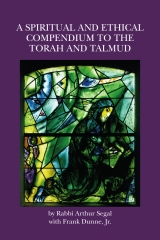 A Spiritual and Ethical Compendium to the Torah and Talmud