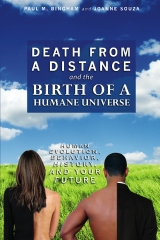 Death from a Distance and the Birth of a Humane Universe