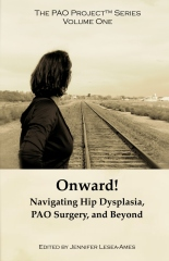 Onward! Navigating Hip Dysplasia,  PAO Surgery and Beyond