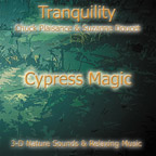 CYPRESS MAGIC (Tranquility Series)