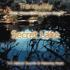 SECRET LAKE (Tranquility Series)