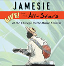 Jamesie and the All Stars, Live at the Chicago World Music Festival