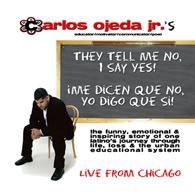 They Tell Me No, I Say Yes/Me Dicen Que No, Yo Digo Que Si
