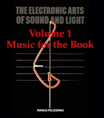 The Electronic Arts Of Sound And Light, Volume 1 of Music for the Book