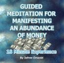 Guided Meditation for Manifesting An Abundance of Money