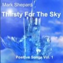Thirsty For The Sky: Positive Songs Vol. 1