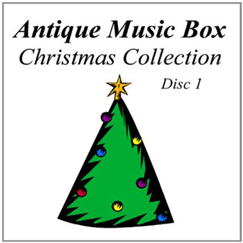 Antique Music Box Christmas Collection, Disc 1