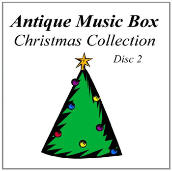Antique Music Box Christmas Collection, Disc 2