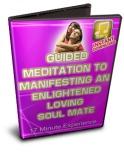 Guided Meditation for Manifesting an Enlightened Loving Soul Mate
