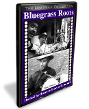 Bluegrass Roots: On The Road With Bluegrass Musicians