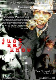 Just Say Know: The Films of Tao Ruspoli Vol. 1