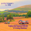 Coping with Financial Difficulty and Creating Abundance