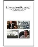 Is Jerusalem Burning?  Myth, Memory and the Battle of Latrun