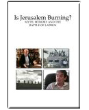 Is Jerusalem Burning?  Myth, Memory and the Battle of Latrun