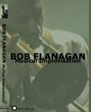 BOB FLANAGAN: Musical Improvisation