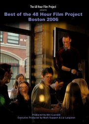Best of the 48 Hour Film Project: Boston 2006