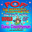 Pop! The Incredible, Fantastic Retro Pop World of Dana Countryman
