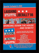 Laughing Liberally '06: Bringing Down the House...and Senate!