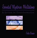 Essential Mysteries Meditations: A Lesson in Transformation
