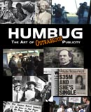 HUMBUG: The Art of Outrageous Publicity