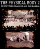 The Physical Body 2: Competition training and the Dangal