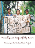 Visually and Respectfully Yours - The Story of The Tibetan Photo Project
