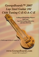 Lap Steel Guitar Instructional DVD GeorgeBoards 2007 Lap Steel Guitar 101 C6th Tuning C-E-G-A-C-E