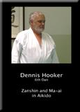 Dennis Hooker    Zanshin and Ma-ai in Aikido
