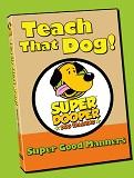 Teach That Dog! - Super Good Manners