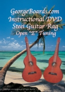 "GeorgeBoards.com Acoustic-Hawaiian Steel Guitar Rag Open ""E"" Tuning"