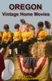 VERNONIA, CLATSKANIE OREGON vintage home movies