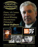 Creative Inspiration<sup>&#0153;</sup>: Emmy<sup>&#0174;</sup> &amp; Cannes Film Festival Award-Winning Documentary Filmmaker, David Hoffman