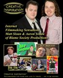 Creative Inspiration<sup>&#0153;</sup>: Internet Filmmaking Sensations Matt Sloan &amp; Aaron Yonda of Blame Society Productions