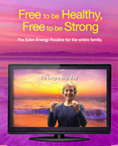 Eden Energy Routine - Free To Be Healthy, Free To Be Strong