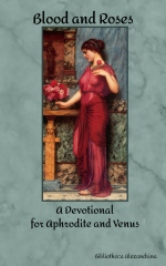 Blood and Roses: A Devotional for Aphrodite and Venus