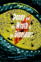 Danny and the Wrath of the Dinosaurs