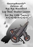 GeorgeBoards Version of Bye Bye Blackbird Lap Steel Guitar Lesson