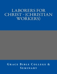 LABORERS FOR CHRIST - (Christian Workers)