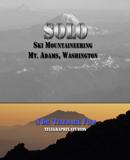 Solo - Ski Mountaineering Mt. Adams in Washington State