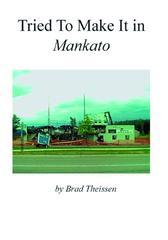 Tried To Make It In Mankato