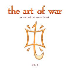 The Art Of War A Wardell Brown Art Book