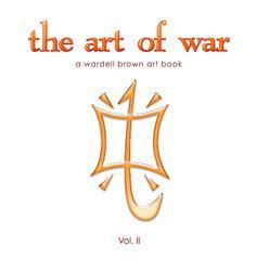 The Art Of War A Wardell Brown Art Book