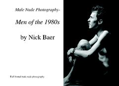 Male Nude Photography: Men Of The 1980s