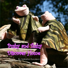 Pushy and Tushy Discover Home