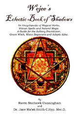 Wejees Eclectic Book Of Shadows An Encyclopedia Of Magical Herbs, Wiccan Spells And Natural Magic.