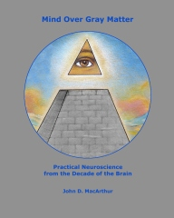 Mind Over Gray Matter: Practical Neuroscience from the Decade of the Brain