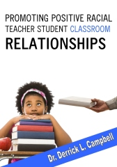 Promoting Positive Racial Teacher-Student Classroom Relationships