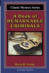 A Book Of Remarkable Criminals